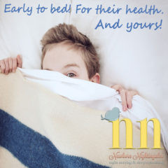 Early to bed, for their health and yours!