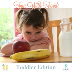 Fun With Food: Part 2… Toddler Edition